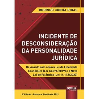 Livro Incidente de Desconsideração da Personalidade Jurídica - Ribas - Juruá