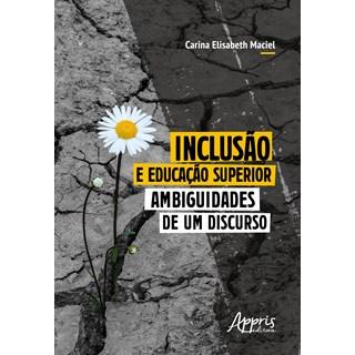 Livro - Inclusão e Educação Superior - Maciel - Appris