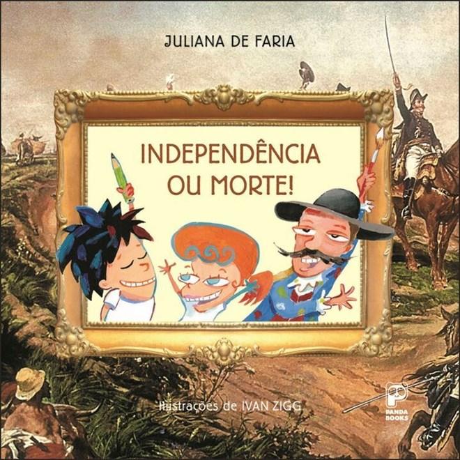Livro - Independência ou Morte - Faria - Panda Books