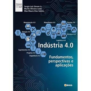 Livro - Indústria 4.0 - Fundamentos, perspectivas e aplicações - Stevan Jr