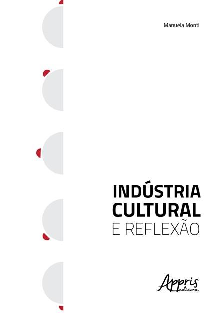Livro - Indústria Cultural e Reflexão - Monti