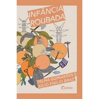 Livro - Infância Roubada:A Exploração do Trabalho Infantil - Guimarães - Quinteto