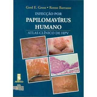 Livro - Infecção por Papilomavírus Humano - Atlas Clínico de HPV - Gross