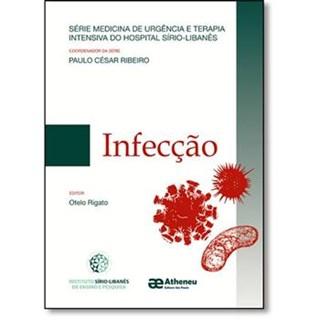 Livro - Infecção - Série Medicina de Urgência e Terapia Intensiva do Hospital Sírio Libanês - Rigado