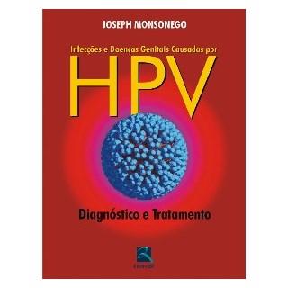 Livro - Infecções e Doenças Genitais Causadas por HPV - Diagnóstico e Tratamento - Monsonego