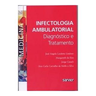 Livro - Infectologia Ambulatorial - Diagnóstico e Tratamento - Lindoso ***