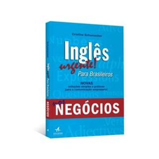 Livro - Inglês Urgente Para Brasileiros - Novas soluções Simples e Praticas para a Comunicação empresarial nos Negócios - Schumacher