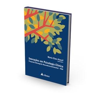 Livro - Inovações em Psicologia Clínica - O Programa Abrangente Neurodesenvolvimental - PAN - Nassif