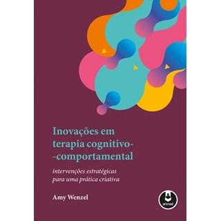 Livro - Inovações em Terapia Cognitivo Comportamental - Wenzel