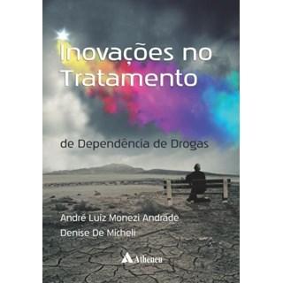 Livro - Inovações no Tratamento de Dependência de Drogas - Andrade