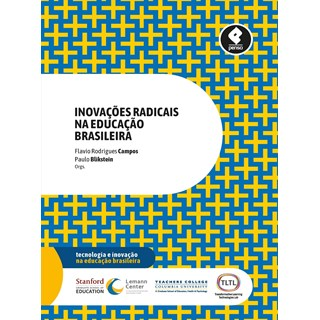 Livro - Inovações Radicais na Educação Brasileira - Campos