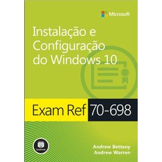 Livro - Instalação e Configuração do Windows 10 - Exam Ref 70-698 - Bettany - Bookman