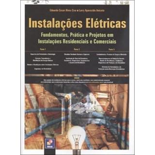 Livro - Instalações Elétricas - Fundamentos, Prática e Projetos em Instalações Residenciais e Comerciais - Cruz