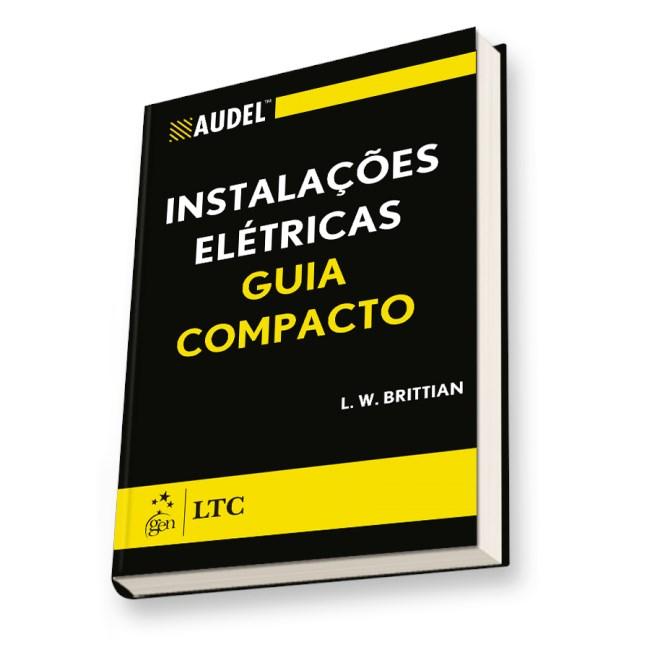 Livro - Instalações Elétricas - Guia Compacto - Brittian