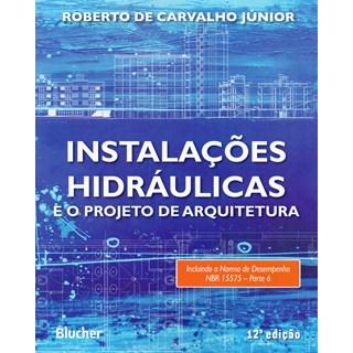 Livro Instalações Hidráulicas e o Projeto de Arquitetura - Carvalho Jr - Blucher