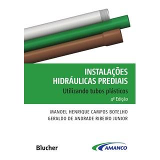 Livro - Instalações Hidráulicas Prediais - Utilizando tubos plasticos - Botelho