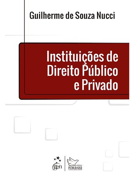 Livro - Instituições de Direito Público e Privado- Nucci