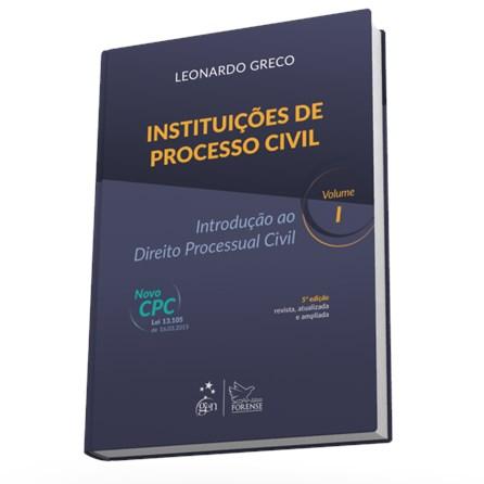 Livro - Instituições de Processo Civil - Introdução ao Direito Processual Civil - Vol. I - Greco