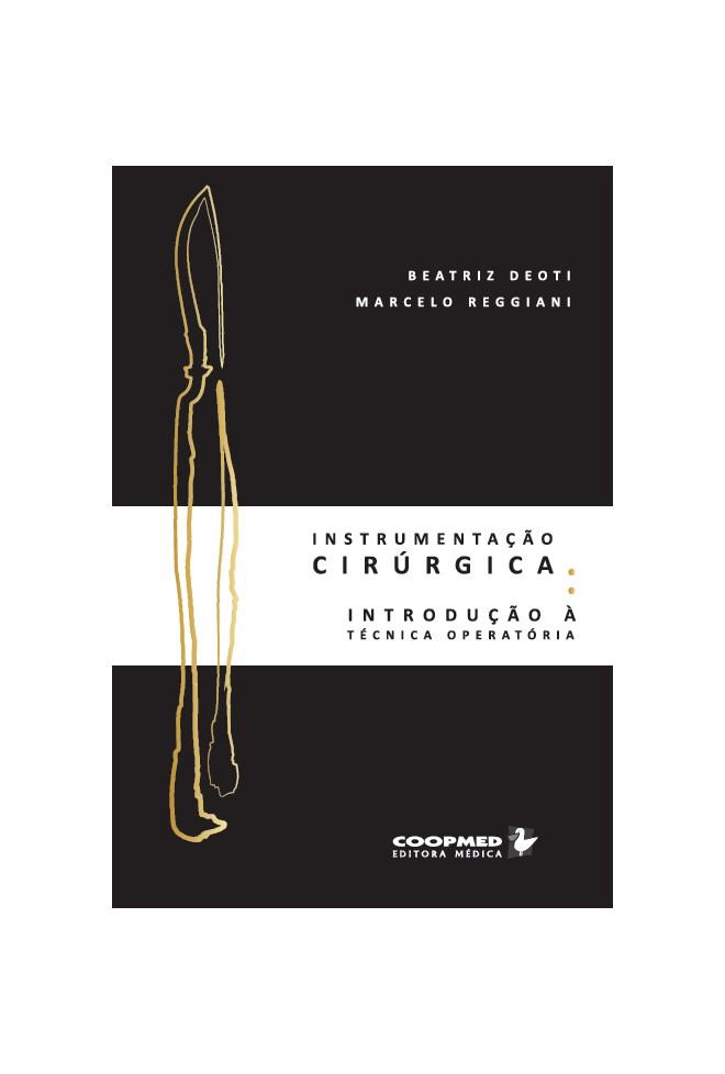 Livro - Instrumentação Cirúrgica-Introdução a Técnica Operatória - Deoti