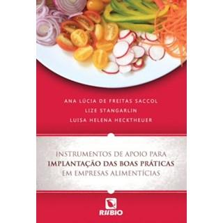 Livro - Instrumentos de Apoio para Implantação das Boas Práticas em Empresas Alimenticias - Saccol