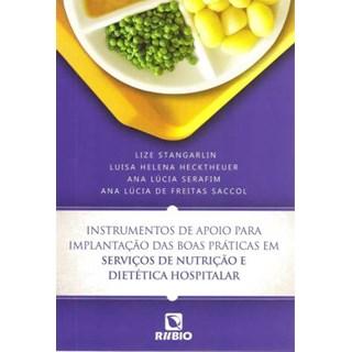 Livro - Instrumentos de Apoio para Implantação de Boas Práticas em Serviços de Nutrição e Dietética Hospitalar - Stangarlin