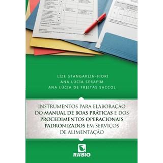 Livro - Instrumentos para Elaboração do Manual de Boas Práticas e dos Procedimentos Operacionais Padronizado - Saccol