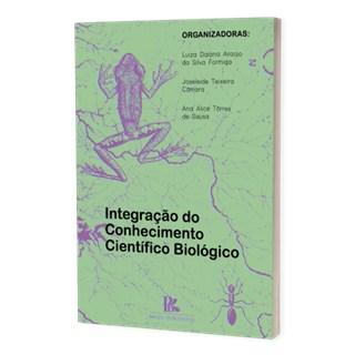 Livro - Integração do Conhecimento Científico Biológico - Formiga - Brazil Publishing