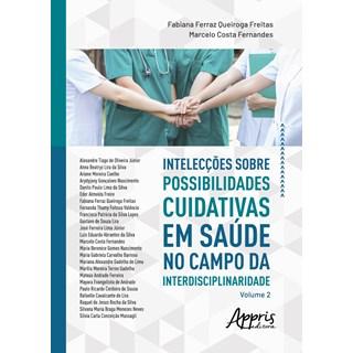Livro - Intelecções sobre Possibilidades Cuidativas em Saúde - Freitas - Appris