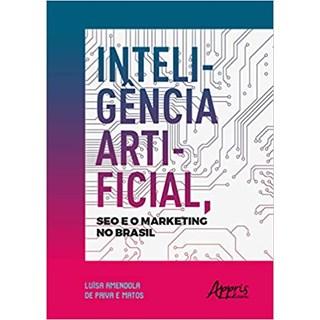 Livro - Inteligência Artificial, Seo e o Marketing no Brasil - Matos