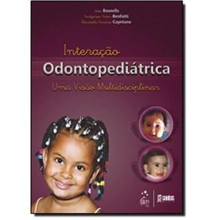 Livro - Interação Odontopediátrica - Uma Visão Multidisciplinar - Bausells