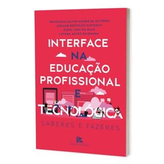 Livro Interface na Educação Profissional e Tecnológica - Oliveira - Brazil Publishing