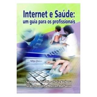 Livro - Internet e Saúde: Um guia para profissionais - Barbosa