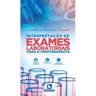 Livro - Interpretação de Exames Laboratoriais para o Fisioterapeuta - Justiniano