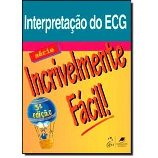 Livro - Interpretação do ECG - Incrivelmente Fácil - Springhouse