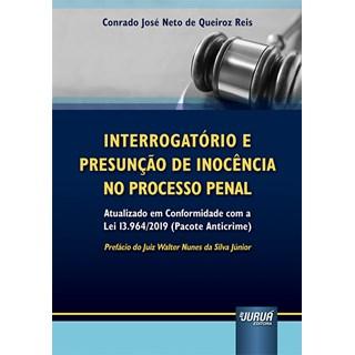 Livro Interrogatório e Presunção de Inocência no Processo Penal - Reis - Juruá