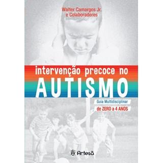 Livro - Intervenção Precoce no Autismo - Guia Multidisciplinar - Camargos Jr