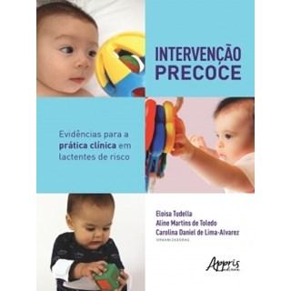 Livro - Intervenção Precoçe: Prática Clínica em LActentes de Risco - Tudella - Appris