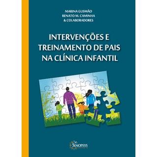Livro - Intervenções e Treinamento de Pais na Clinica Infantil - Caminha