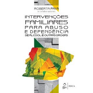 Livro - Intervenções Familiares para Abuso e Dependência de Álcool e outras Drogas - Payá