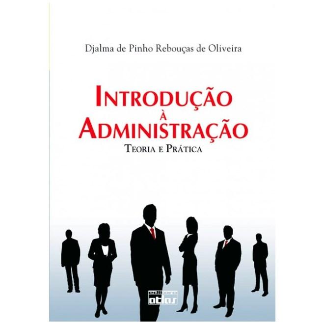 Livro - Introdução à Administração: Teoria e Prática - Oliveira