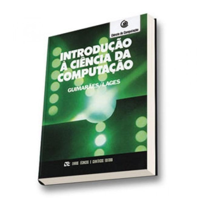 fb51374121f90 Livro - Introdução a Ciência da Computação - Guimaraes - Livraria ...