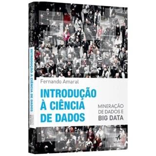 Livro - Introdução À Ciência de Dados - Mineração de Dados e Big Data - Amaral