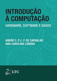 Livro Introducao a Computacao Hardware, Software e Dados Carvalh