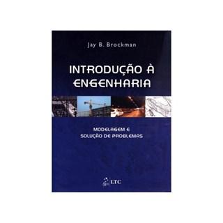 Livro - Introdução à Engenharia - Modelagem e Solução de Problemas - Brockman