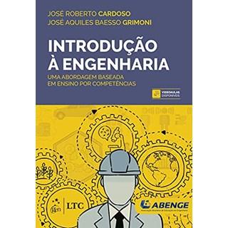 Livro Introdução à Engenharia: Uma Abordagem Baseada em Ensino por Competências - Grimoni - LTC
