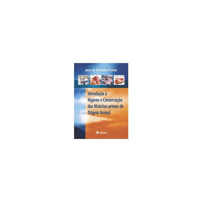 Livro - Introdução à Higiene e Conservação das Matérias-Primas de Origem Animal - Freitas