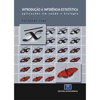 Livro - Introdução À Inferência Estatística - Aplicações em Saúde e Biologia - Frei