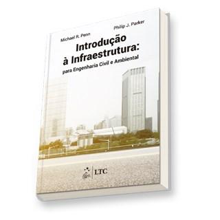 Livro - Introdução à Infraestrutura: para Engenharia Civil e Ambiental - Penn