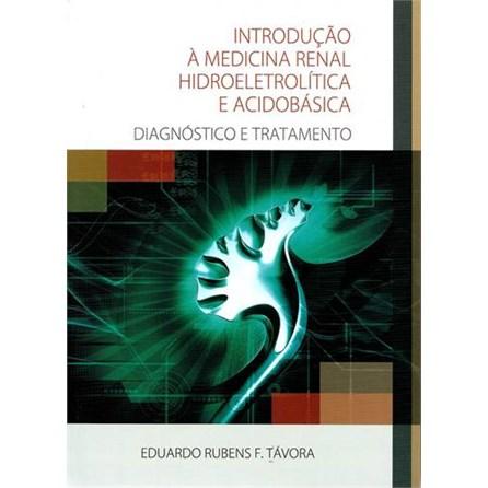 Livro - Introdução a Medicina Renal Hidroeletrolítica e Acidobásica - Tavora
