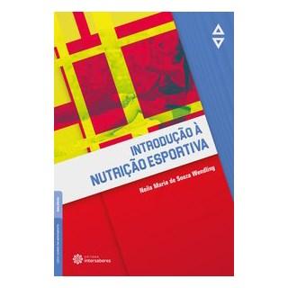 Livro - Introdução à nutrição esportiva - Wendling 1º edição